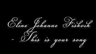 Eline Johanne - This is your song (cover)