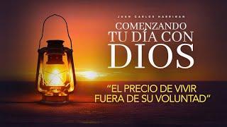Comenzando tu dia con Dios  El precio de vivir fuera de Su Voluntad 