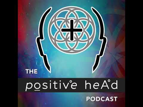 The Positive Head   Helping Spiritual Seekers Maintain Apr 21 2018 Podcast