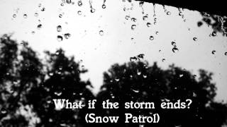 """What if the storm ends?"" (Snow Patrol) Piano Instrumental [HQ]"