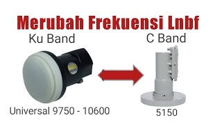 Change Lnb Frequency Ku Band To C Band (Setting Merubah Frekuensi Lnb Ku band ke C band)