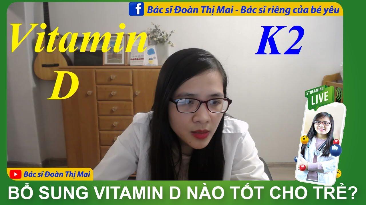 Bổ sung vitamin D nào tốt cho bé?