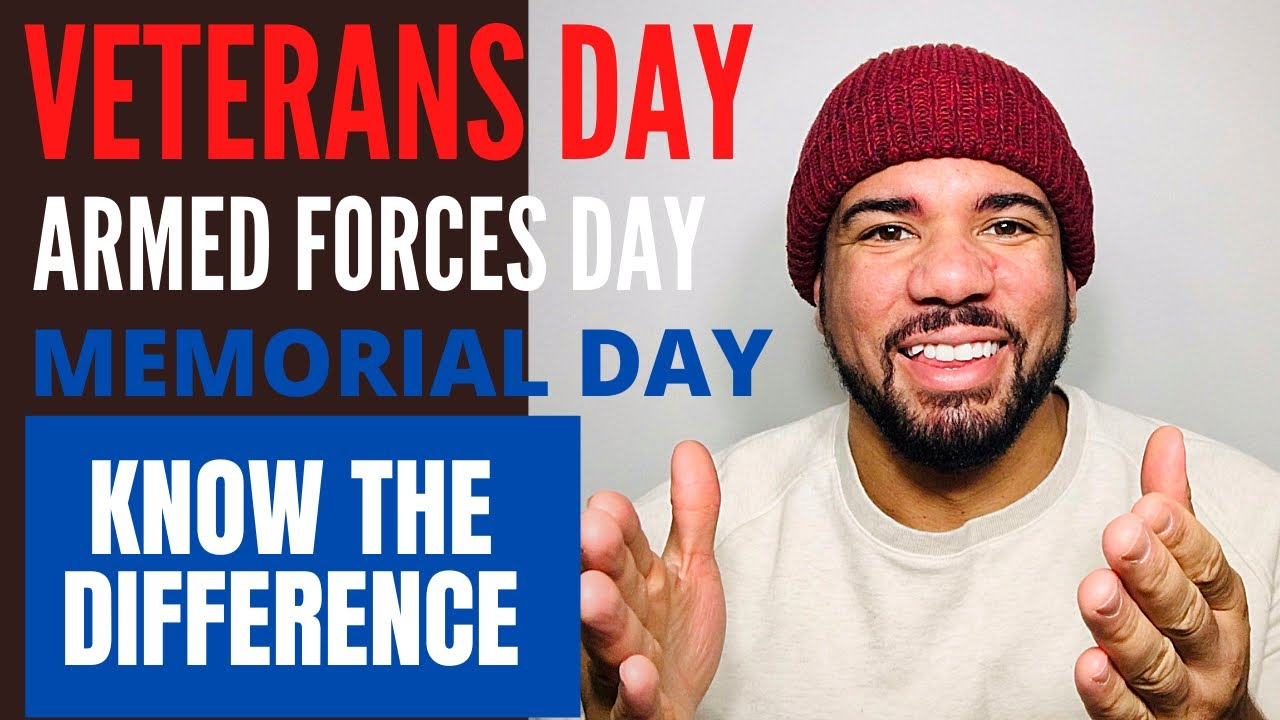 Veterans Day, Armed Forces Day and Memorial Day: what's ...