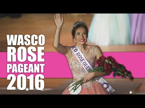 Wasco Rose Pageant 2016 Full Show