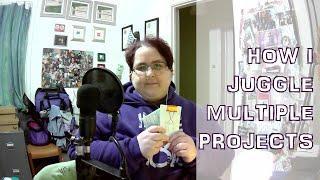 How I Juggle Multiple Projects! [CC]