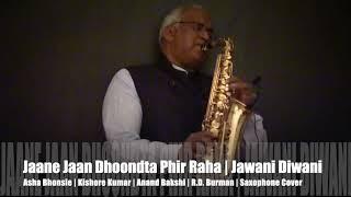 Jaane Jaan Dhoondta Phir Raha | Jawani Diwani | The Ultimate Sax Collection & Covers|#425