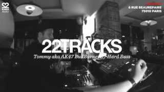 22Tracks Paris Radio • Tommy aka AK47 BudBurnerZ (Hard Bass) • LeMellotron.com