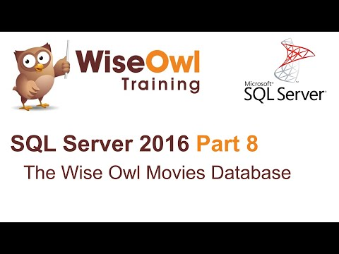 SQL Server 2016 Part 8 - The Wise Owl Movies Database
