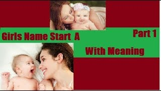 Girl Name Start A Part 1 || With Meaning || Kids Name