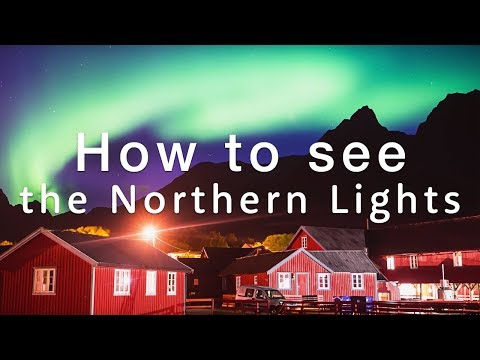 How to See the Northern Lights - 5 Super Secret Tips