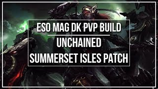 ESO Magicka DK PvP Build - Unchained - Summerset Patch