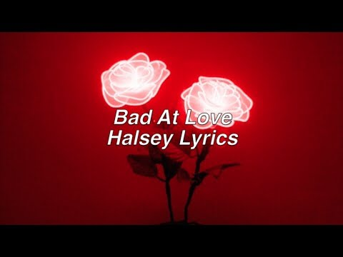 Bad At Love  Halsey Lyrics