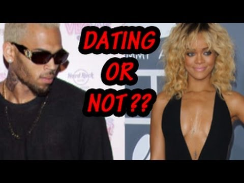 Rihanna & Chris Brown Dating Or Not