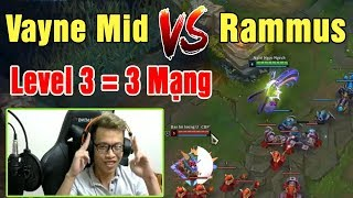 Vayne Mid vs Rammus | Level 3 = 3 Mạng | Gánh Team Easy - Trâu best Udyr