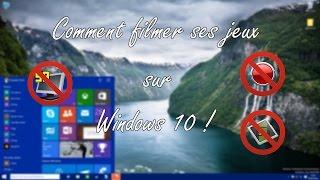 Comment filmer ses jeux sur Windows 10 sans rien télécharger ! [HD-FR]
