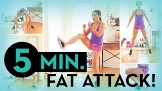 5 Minute Fat Attack!