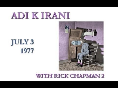 Adi K Irani 1977 Tour ~ With Rick Chapman Part 2 Audio Masters