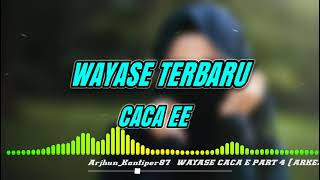 WAYASE_CACA_EE ( Remix Arjhun Kantiper ) Arkes SS Full Music Mp3