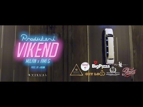 MILAN x AMI G - PRODUŽENI VIKEND (Official video)
