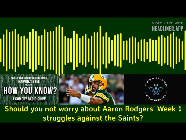 Aaron Rodgers will be just fine?