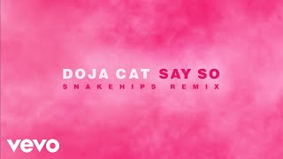 Doja Cat - Say So (Snakehips Remix (Audio))