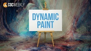Exploring the Dynamic Paint Tool - CGC Weekly #7