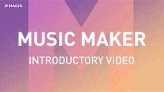 MAGIX Music Maker – Introductory video  (2019)