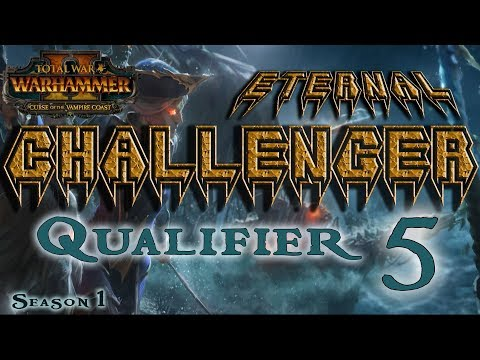 ECL Season 1 | Total War: Warhammer II Competitive League/Tournament - Qualifier #5