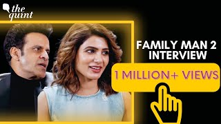 Samantha Akkineni Reveals All About Her Role in The Family Man 2   Manoj Bajpayee   The Quint