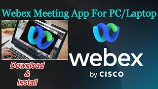 Download and Install Cisco WEBEX on Windows PC/Laptop | WEBEX Meeting App | Updated screenshot 3