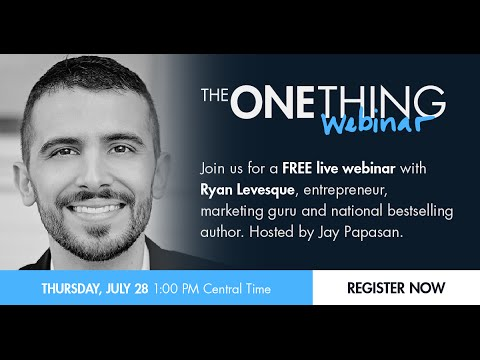 The ONE Thing for Discovering the Who, What & Why of Your Customers w/ Ryan Levesque (07/28/16)