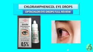 Chloramphenicol Eye Drops   Optachlor Eye Drops Full Review