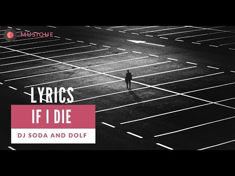 DOLF & DJ Soda - If I Die (Lyric Video/ Lyrics)