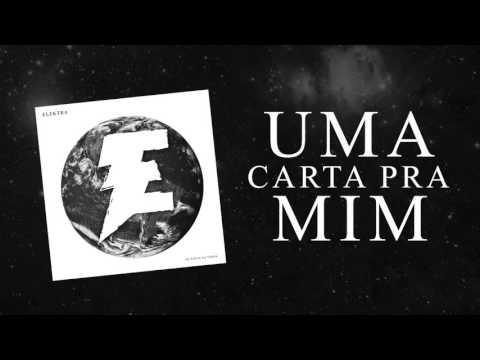 Elektra - Uma Carta pra Mim (NOVO EP - DE VOLTA NA TERRA)