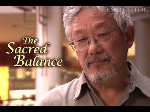 The Sacred Balance w David Suzuki