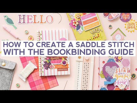 How To Create a Saddle Stitch Mini Album with the Bookbinding Guide & Tool