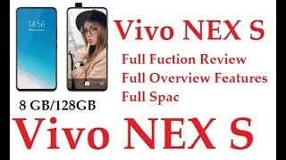 Vivo NEX S - Unboxing and First Impressions   Features