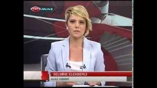 SELMİNE ELEKBERLİ - TRT AVAZ AZERBAYCAN HABERLERİ 15-08-2013