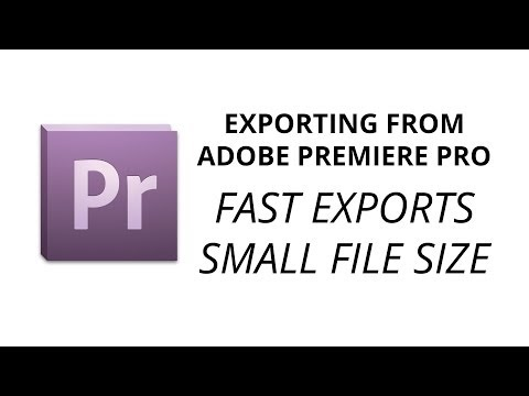How to Export Quickly and Small File Size from Adobe Premiere Pro