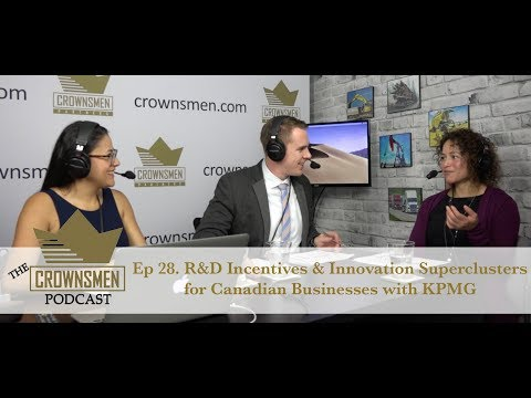 Ep 28. KPMG: R&D Incentives & Innovation Superclusters For Canadian Businesses