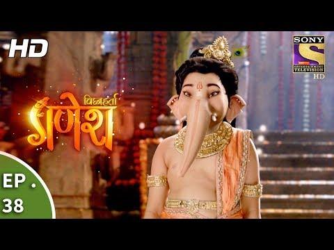 Vighnaharta Ganesh - विघ्नहर्ता गणेश - Ep 38 - 12th October, 2017