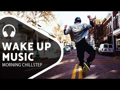 Beautiful Morning Music — Awakening Chillstep Mix