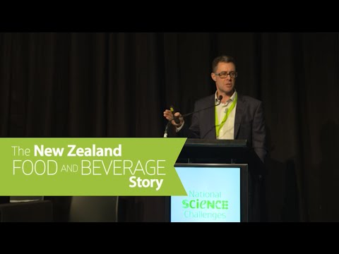 The NZ Food and Beverage Story - 2016 High-Value Nutrition Science Symposium