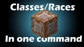Classes/Races In One Command!