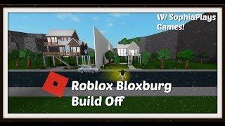Roblox Bloxburg Build Off | Sara Plays Now | W/ SophiaPlays Games