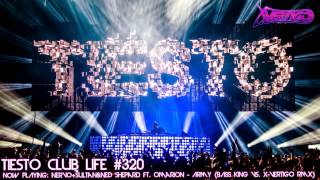 Tiësto Club Life 320 (2013.05.19) Nervo & Sultan+Ned Shepard - Army (Bass King Vs. X-Vertigo Remix)