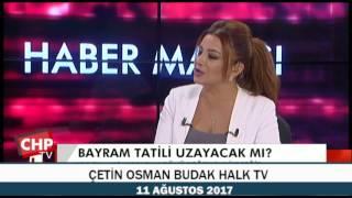 ÇETİN OSMAN BUDAK HALK TV 11/08/2017