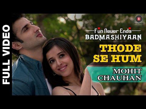Thode Se Hum Full Video   Badmashiyaan   Mohit Chauhan   Sidhant, Suzanna, Karan