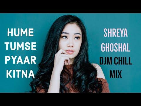 hume-tumse-pyaar-kitna-ft-djm- -shreya-ghoshal- -हमें-तुम-से-प्यार-कितना- -hume-tumse-pyar-kitna