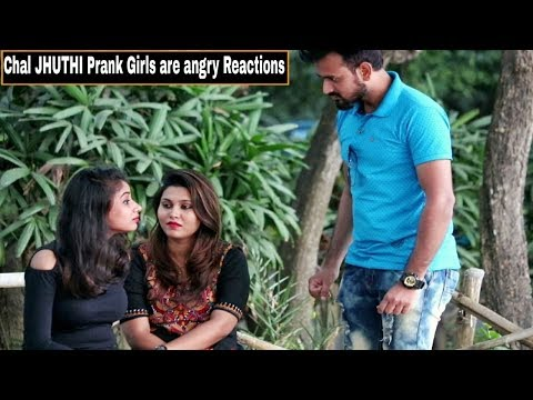 """Chal JHUTHI"" Prank On Girl's - Angry Reactions - Gone Wrong- Pranks In India